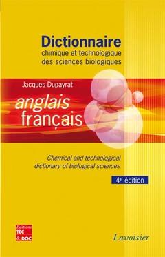 Couverture de l'ouvrage Dictionnaire chimique et technologique des sciences biologiques anglais/ français
