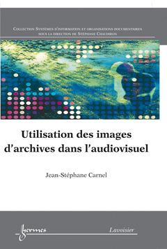 Couverture de l'ouvrage Utilisation des images d'archives dans l'audiovisuel