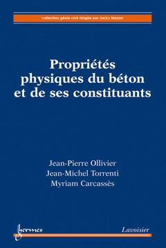 Couverture de l'ouvrage Propriétés physiques du béton et de ses constituants
