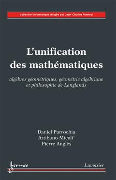 Couverture de l'ouvrage L'unification des mathématiques