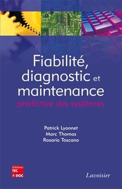 Couverture de l'ouvrage Fiabilité, diagnostic et maintenance prédictive des systèmes