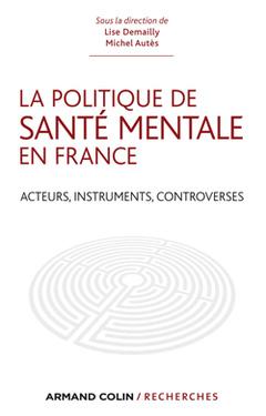 Couverture de l'ouvrage La politique de santé mentale en France