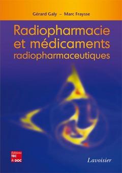 Couverture de l'ouvrage Radiopharmacie et médicaments radiopharmaceutiques
