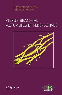 Couverture de l'ouvrage Le plexus brachial, actualités et perspectives