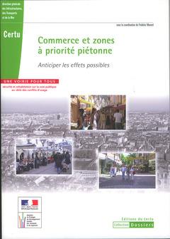 Couverture de l'ouvrage Commerce et zones à priorité piétonne : anticiper les effets possibles