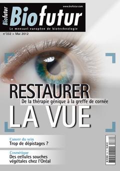 Couverture de l'ouvrage Biofutur N° 332 : Restaurer la vue (Mai 2012)