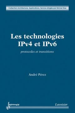 Couverture de l'ouvrage Les technologies IPv4 et IPv6
