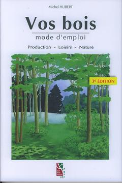 Couverture de l'ouvrage Vos bois, mode d'emploi