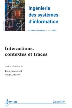 Couverture de l'ouvrage Interactions, contextes et traces (Ingénierie des systèmes d'information RSTI série ISI V.17 N°2/Mars-Avril 2012)