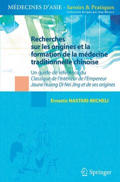 Couverture de l'ouvrage Recherches sur les origines et la formation de la médecine traditionnelle chinoise