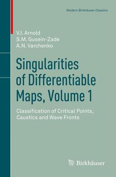 Couverture de l'ouvrage Singularities of differentiable maps, Volume 1: Classification of critical points, caustics and wave fronts
