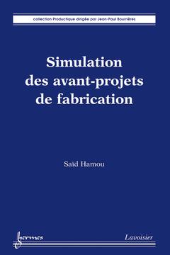 Couverture de l'ouvrage Simulation des avant-projets de fabrication