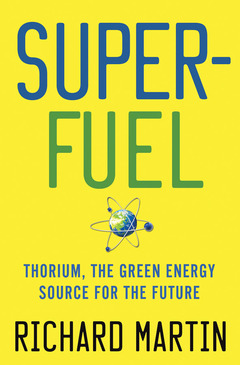Couverture de l'ouvrage Super-fuel. Thorium, the green energy source for the future
