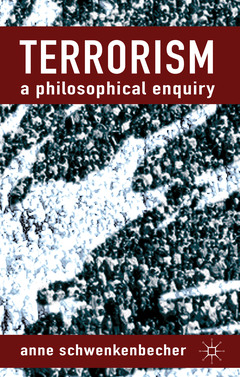 Couverture de l'ouvrage Terrorism: a philosophical inquiry