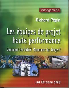Couverture de l'ouvrage Les équipes de projet haute performance :