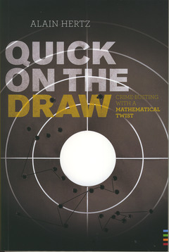 Couverture de l'ouvrage Quick on the draw: Crime-busting with a mathematical twist