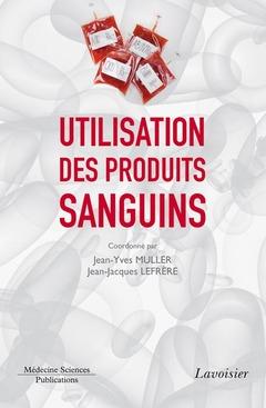 Couverture de l'ouvrage Utilisation des produits sanguins