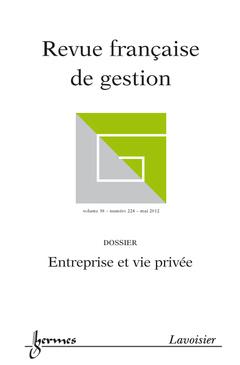 Couverture de l'ouvrage Entreprise et vie privée (Revue française de gestion Volume 38 N° 224 / Mai 2012)