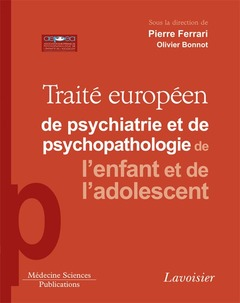 Cover of the book Traité européen de psychiatrie et de psychopathologie de l'enfant et de l'adolescent