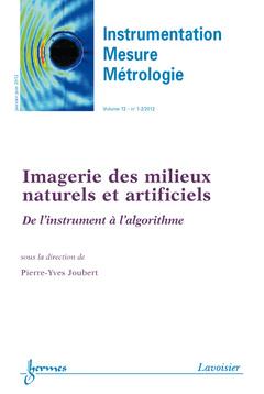 Couverture de l'ouvrage Imagerie des milieux naturels et artificiels : de l'instrument à l'algorithme (Instrumentation Mesure Métrologie, volume 12 N° 1-2/Janvier-juin 2012)
