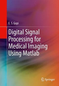 Couverture de l'ouvrage Digital signal processing for medical imaging using Matlab