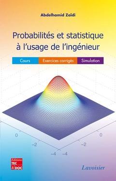 Couverture de l'ouvrage Probabilités et statistique à l'usage de l'ingénieur