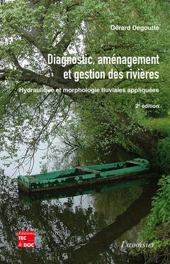 Couverture de l'ouvrage Diagnostic, aménagement et gestion des rivières (2° Éd.)