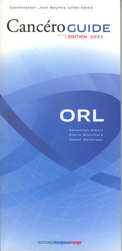 Couverture de l'ouvrage Cancéroguide ORL (Édition 2011)