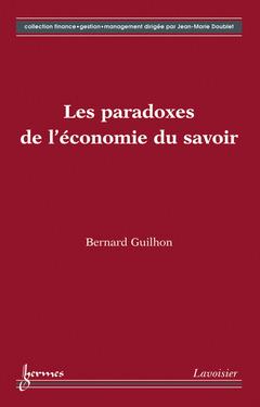 Couverture de l'ouvrage Les paradoxes de l'économie du savoir