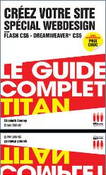 Couverture de l'ouvrage Créez votre site spécial Webdesign. Adobe flash CS6 - Dreamweaver CS6 (Le guide complet Titan)