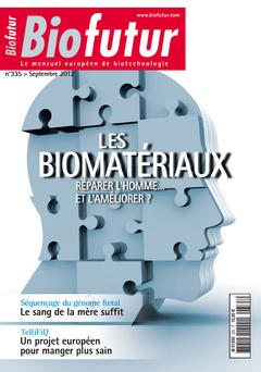 Couverture de l'ouvrage Biofutur N° 335 : Les biomatériaux. Réparer l'homme... et l'améliorer ? (Septembre 2012)