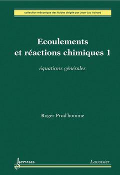 Couverture de l'ouvrage Écoulements et réactions chimiques 1