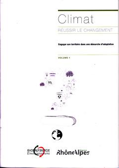 Couverture de l'ouvrage Climat - réussir le changement volume 1