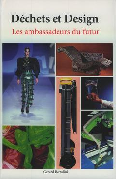 Couverture de l'ouvrage Déchets et design : les ambassadeurs du futur