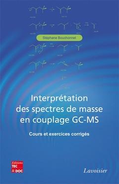 Couverture de l'ouvrage Interprétation des spectres de masse en couplage GC-MS
