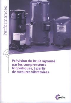 Couverture de l'ouvrage Prévision du bruit rayonné par les compresseurs frigorifiques, à partir de mesures vibratoires