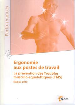 Couverture de l'ouvrage Ergonomie aux postes de travail, la prévention des Troubles musculo-squelettiques (TMS) Édition 2012