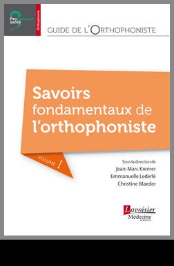Couverture de l'ouvrage Guide de l'orthophoniste - Volume 1 : Savoirs...