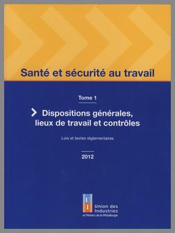 Couverture de l'ouvrage Santé et sécurité au travail - volume 1