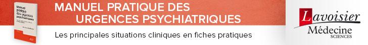 Manuel pratique des urgences psychiatriques. Les principales situations cliniques en fiches pratiques