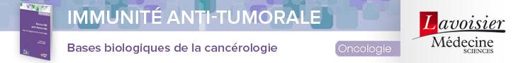 Immunité anti-tumorale. Bases biologiques de la cancérologie