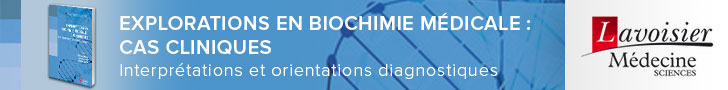 Explorations en biochimie médicale : cas cliniques. Interprétations et orientations diagnostiques