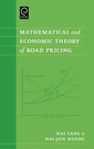 Couverture de l'ouvrage Mathematical and economic theory of road pricing