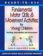 Couverture de l'ouvrage Ready-to-use fundamental motor skills & movement activities for young children