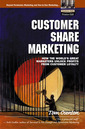 Couverture de l'ouvrage Customer share marketing, how the world's great marketers unlock profits from customer loyalty, adobe reader
