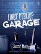 Couverture de l'ouvrage Linux® desktop garage