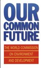 Couverture de l'ouvrage Our common future : the world commission on environment and development (Paper) (by World Commission on Environment and Development)