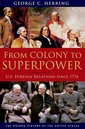 Couverture de l'ouvrage From colony to superpower: u s foreign relations since 1776 (series: oxford history of the united states)