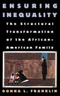 Couverture de l'ouvrage Ensuring inequality the structural transformation of the african-american family