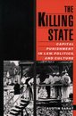 Couverture de l'ouvrage The killing state capital punishment in law, politics, and culture